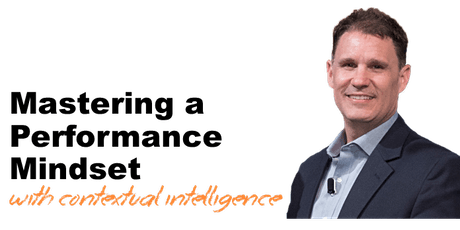 Mastering a Performance Mindset: Insight for Navigating the New Future tickets