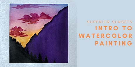 Superior Sunsets- Intro to Watercolor Painting tickets