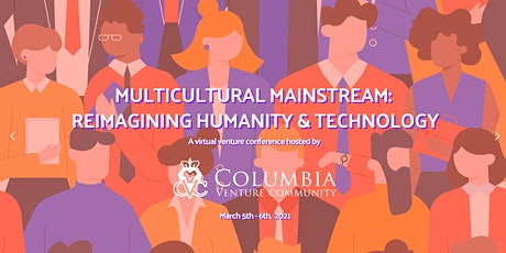Multicultural Mainstream: Reimagining Humanity & Technology tickets