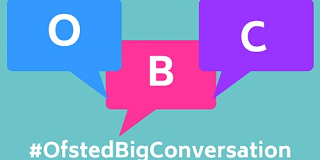Ofsted Big Conversation - Somerset, Dorset & Wiltshire- Tues 26th January tickets