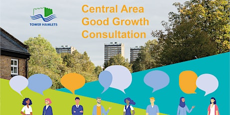 Globe Town, Victoria Park and Bow - Central Area Good Growth Consultation tickets