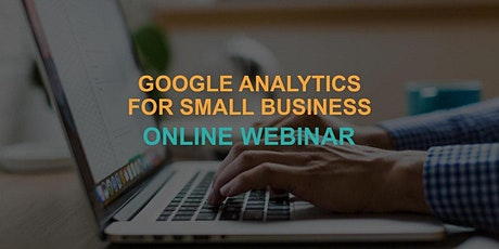 Google Analytics for Small Business: Online Webinar billets