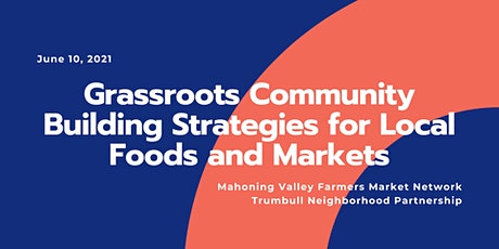 Grassroots  Community Building Strategies for Local Foods and Markets tickets