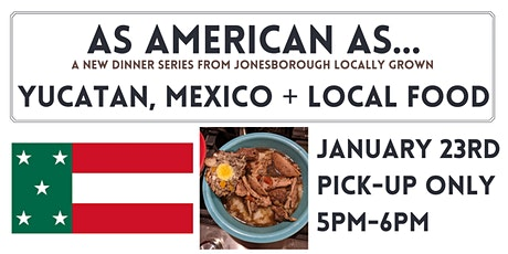 """As American As"" Dinner Series: Yucatan, Mexico tickets"