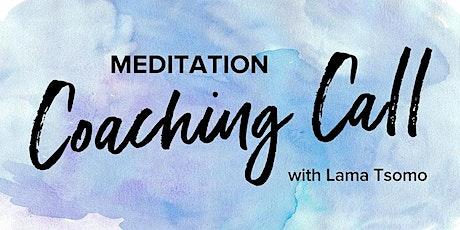 Meditation Coaching Call with Lama Tsomo tickets