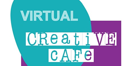 Virtual Creative Cafe tickets