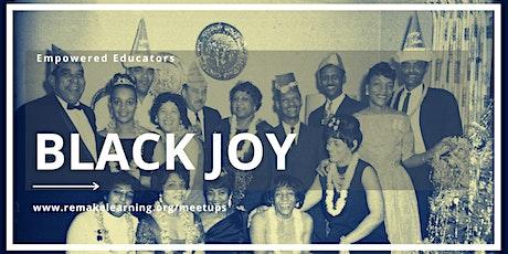 Empowered Educators: Black Joy tickets