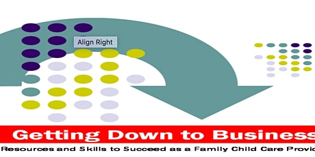 (ELC) Getting Down to Business: The Business of Family Child Care (1) tickets