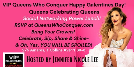 VIP Queens Who Conquer Happy Galentines Day Social Networking Power Lunch tickets