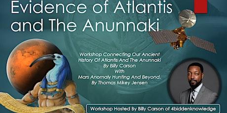 Evidence Of Atlantis and The Anunnaki tickets