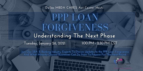 Dallas MBDA CARES Act Center Hosts - PPP Loan Forgiveness & Understanding tickets