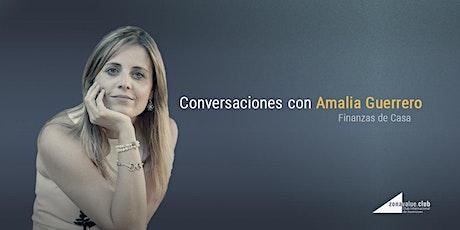 Streaming: Conversaciones con Amalia Guerrero de Finanzas en casa entradas