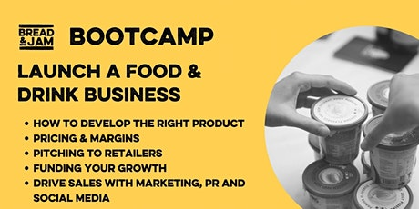Launching A Successful Food & Drink Business - One Day Bootcamp tickets