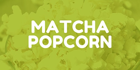 Matcha Popcorn Pickup tickets