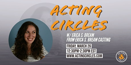 Acting Circles w/ Erica S. Bream, Casting Director, Erica S. Bream Casting tickets