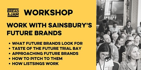 Workshop: Working with the Sainsbury's Future Brands Team tickets