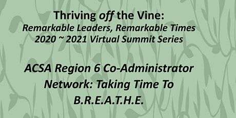 ACSA Region 6 Co-Administrator Network: Taking Time To B.R.E.A.T.H.E. tickets