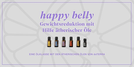 Happy Belly – Gewichtsreduktion mit Hilfe der ätherischen Ölen von doTERRA Tickets