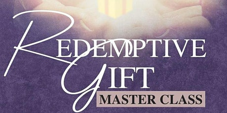 REDEMPTIVE GIFT MASTERCLASS AND ACTIVATION tickets