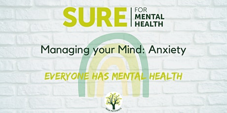SURE for Mental Health - Managing your Mind: Anxiety tickets