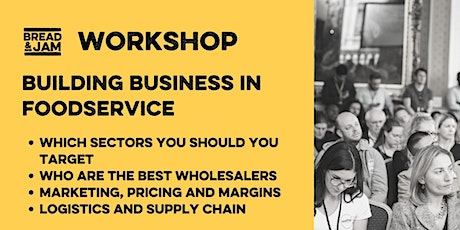 Workshop: Building business in post-lockdown Foodservice tickets