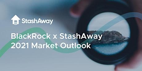 Live Webinar: BlackRock x StashAway Market Outlook 2021 tickets