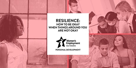 Resilience: How to Be Okay When Things Are Not Okay Around You tickets