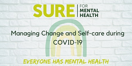SURE for Mental Health - Managing Change & Self-care during COVID19 Webinar tickets