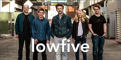 Lowfive -- Early Show tickets