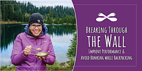 Maximize Your Nutrition and Avoid Bonking While Backpacking tickets