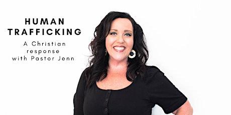 Human Trafficking: A Christian Response with Pastor Jenn tickets