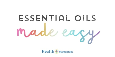 Essential Oils Made Easy - Beginners Class tickets