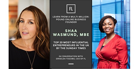 In Conversation With Shaa Wasmund MBE, Multi-Million-Pound Business Founder tickets