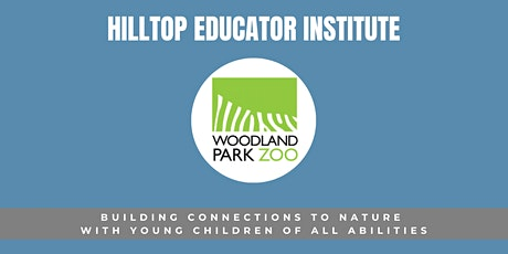 Building Connections to Nature with Young Children of All Abilities tickets