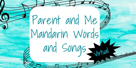 Parent and Me Virtual Mandarin Words and Songs - Birth to Five Years Old biglietti