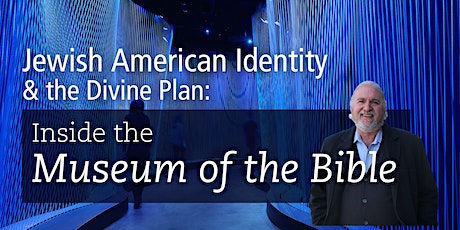 Jewish American Identity & the Divine Plan: Inside the Museum of the Bible tickets