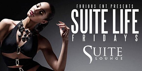 Suite Life Fridays Friday Night At Suite Lounge - RSVP HERE tickets