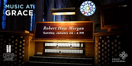 Organ Recital at Grace Cathedral with Robert Huw Morgan - Livestream tickets