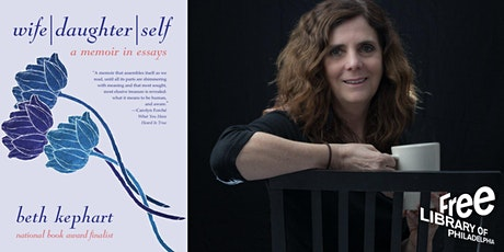 Beth Kephart | Wife | Daughter | Self: A Memoir in Essays tickets
