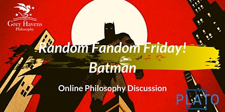 Random Fandom Friday! Batman - An Online Discussion tickets