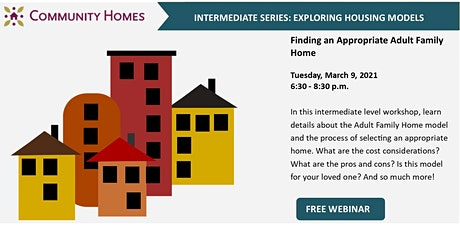 How to Find an Appropriate Adult Family Home 3/9/21 tickets