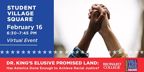 Student Village Square: Has America Done Enough to Achieve Racial Justice? tickets