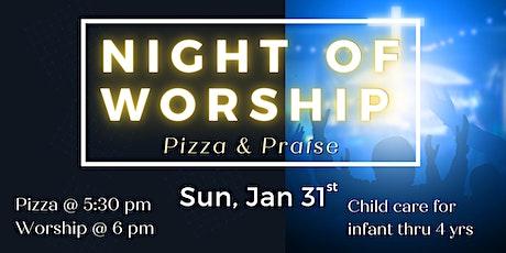 Night of Worship: Pizza & Praise tickets