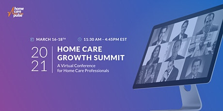 The 2021 Home Care Growth Summit Tickets