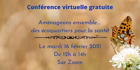 Conférence #2 - Aménageons ensemble... des écoquartiers pour la santé! billets