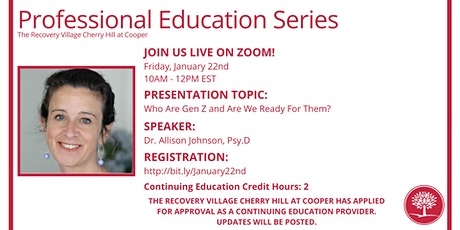 Professional Education Series: Who Are Gen Z and Are We Ready For Them? tickets