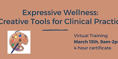 Expressive Wellness: Creative Tools for Clinical Practice tickets