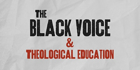 The Black Voice and Theological Education tickets