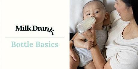 Milk Drunk: Bottle Basics (beta!) tickets
