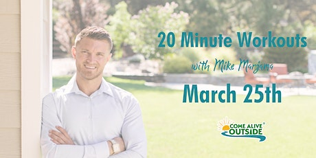20 Minute Workouts with Mike Marjama tickets